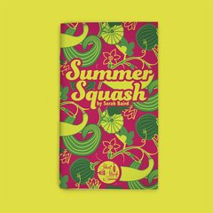 SUMMER SQUASH (BY SARAH BAIRD)
